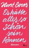 Es hätte alles so schön sein können, Evers, Horst, Rowohlt Berlin Verlag, EAN/ISBN-13: 9783737100502