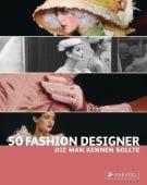 50 Fashion Designer, die man kennen sollte, Werle, Simone, Prestel Verlag, EAN/ISBN-13: 9783791344126