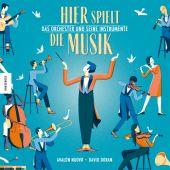 Hier spielt die Musik. Das Orchester und seine Instrumente, Nuovo, Avalon, Knesebeck Verlag, EAN/ISBN-13: 9783957283764