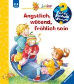 Ängstlich, wütend, fröhlich sein, Rübel, Doris, Ravensburger Buchverlag, EAN/ISBN-13: 9783473328345