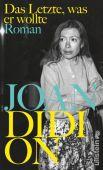 Das Letzte, was er wollte, Didion, Joan, Ullstein Buchverlage GmbH, EAN/ISBN-13: 9783550200502