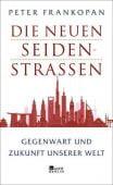 Die neuen Seidenstraßen, Frankopan, Peter, Rowohlt Berlin Verlag, EAN/ISBN-13: 9783737100014