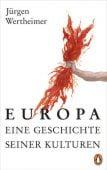 Europa - eine Geschichte seiner Kulturen, Wertheimer, Jürgen, Penguin Verlag Hardcover, EAN/ISBN-13: 9783328600633