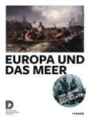 Europa und das Meer, Hirmer Verlag, EAN/ISBN-13: 9783777430140