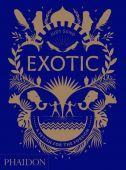 Exotic, Sund, Judy, Phaidon, EAN/ISBN-13: 9780714876375