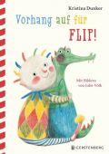 Vorhang auf für Flip!, Dunker, Kristina, Gerstenberg Verlag GmbH & Co.KG, EAN/ISBN-13: 9783836956895