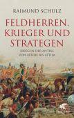 Feldherren, Krieger und Strategen, Schulz, Raimund, Klett-Cotta, EAN/ISBN-13: 9783608963496