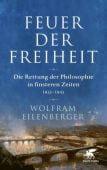 Feuer der Freiheit, Eilenberger, Wolfram, Klett-Cotta, EAN/ISBN-13: 9783608964608