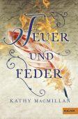 Feuer und Feder, MacMillan, Kathy, Beltz, Julius Verlag, EAN/ISBN-13: 9783407747969