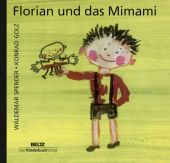 Florian und das Mimami, Spender, Waldemar, Beltz, Julius Verlag, EAN/ISBN-13: 9783407771667
