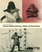 fontane.200/Brandenburg, Verlag für Berlin-Brandenburg, EAN/ISBN-13: 9783947215539