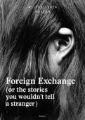 Foreign Exchange, diaphanes verlag, EAN/ISBN-13: 9783037346686