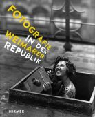 Fotografie in der Weimarer Republik, Hirmer Verlag, EAN/ISBN-13: 9783777434070