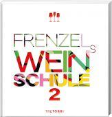 Frenzels Weinschule, Tre Torri Verlag GmbH, EAN/ISBN-13: 9783960330608