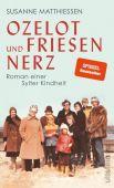 Ozelot und Friesennerz, Matthiessen, Susanne, Ullstein Buchverlage GmbH, EAN/ISBN-13: 9783550200649