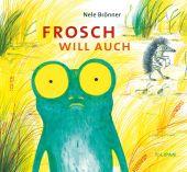 Frosch will auch, Brönner, Nele, Tulipan Verlag GmbH, EAN/ISBN-13: 9783864294754