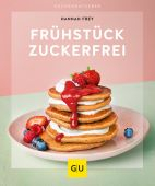 Frühstück zuckerfrei, Frey, Hannah, Gräfe und Unzer, EAN/ISBN-13: 9783833872952