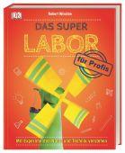 Das Super-Labor für Profis, Winston, Robert, Dorling Kindersley Verlag GmbH, EAN/ISBN-13: 9783831038169