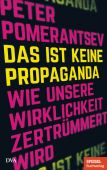 Das ist keine Propaganda, Pomerantsev, Peter, DVA Deutsche Verlags-Anstalt GmbH, EAN/ISBN-13: 9783421048240
