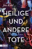 Heilige und andere Tote, Kidd, Jess, DuMont Buchverlag GmbH & Co. KG, EAN/ISBN-13: 9783832165055