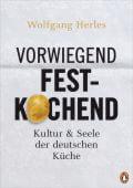 Vorwiegend festkochend, Herles, Wolfgang, Penguin Verlag Hardcover, EAN/ISBN-13: 9783328600046