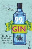 Gin-Buch: 99 x Gin. Die besten Wacholderbrände aus aller Welt. Für Martini, Gin Tonic und Co. 99 starke Wacholder-Destillate für Gin-Cocktails oder für den puren Genuss., EAN/ISBN-13: 9783959611060