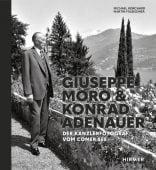 Giuseppe Moro und Konrad Adenauer, Hirmer Verlag, EAN/ISBN-13: 9783777433547
