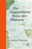 Die unglaubliche Reise der Pflanzen, Mancuso, Stefano, Klett-Cotta, EAN/ISBN-13: 9783608981926