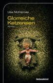 Glorreiche Ketzereien, McInerney, Lisa, Liebeskind Verlagsbuchhandlung, EAN/ISBN-13: 9783954380916