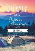 Go wild, Naylor, Chris, Bruckmann Verlag GmbH, EAN/ISBN-13: 9783734316555