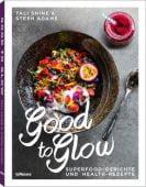 Good to Glow, Shine, Tali/Adams, Steph, teNeues Media GmbH & Co. KG, EAN/ISBN-13: 9783832733421