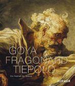 Goya, Fragonard, Tiepolo, Hirmer Verlag, EAN/ISBN-13: 9783777433448