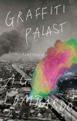 Graffiti Palast, Lombardo, A G, Verlag Antje Kunstmann GmbH, EAN/ISBN-13: 9783956142840