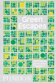 Green Escapes, Musgrave, Toby, Phaidon, EAN/ISBN-13: 9780714876122