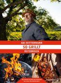 So grillt Österreich, Bittermann, Adi, Christian Brandstätter, EAN/ISBN-13: 9783710604744