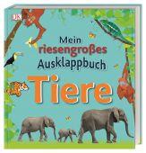 Mein riesengroßes Ausklappbuch. Tiere, Dorling Kindersley Verlag GmbH, EAN/ISBN-13: 9783831036981