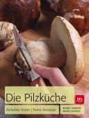 Die Pilzküche, Grünert, Renate/Grünert, Helmut, BLV Buchverlag GmbH & Co. KG, EAN/ISBN-13: 9783835407954