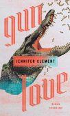 Gun Love, Clement, Jennifer, Suhrkamp, EAN/ISBN-13: 9783518428320