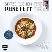 Spitze kochen ohne Fett - leicht, aromatisch, gesund, Piège, Jean-François, EAN/ISBN-13: 9783960933038