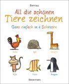 All die schönen Tiere zeichnen. Ganz einfach in vier Schritten. Eine Zeichenschule für Kinder ab 5 Jahren. Für Buntstifte, Wachsmalstifte, Filzstifte oder Wasserfarben, EAN/ISBN-13: 9783809441526