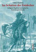 Im Schatten der Entdecker, Matthies, Volker, Ch. Links Verlag GmbH, EAN/ISBN-13: 9783861539896