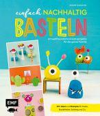 Einfach nachhaltig basteln - umweltfreundliche Kreativprojekte für die ganze Familie, EAN/ISBN-13: 9783745900323