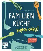 Familienküche super easy, Wetzstein, Cora, Edition Michael Fischer GmbH, EAN/ISBN-13: 9783745902556