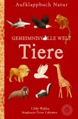 Aufklappbuch Natur Geheimnisvolle Welt Tiere, Walden, Libby, 360 Grad Verlag GmbH, EAN/ISBN-13: 9783961851188