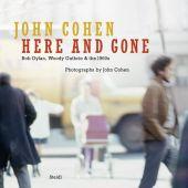 Here and Gone, Cohen, John, Steidl Verlag, EAN/ISBN-13: 9783869306049