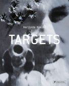 Herlinde Koelbl: Targets, Koelbl, Herlinde/Adams, Gerry/Babtschenko, Arkadi, Prestel Verlag, EAN/ISBN-13: 9783791349480