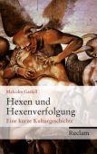 Hexen und Hexenverfolgung, Gaskill, Malcolm, Reclam, Philipp, jun. GmbH Verlag, EAN/ISBN-13: 9783150108505