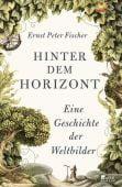 Hinter dem Horizont, Fischer, Ernst Peter, Rowohlt Berlin Verlag, EAN/ISBN-13: 9783871341823