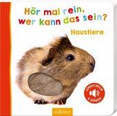 Hör mal rein, wer kann das sein? Haustiere, Ars Edition, EAN/ISBN-13: 9783845829401