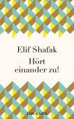 Hört einander zu!, Shafak, Elif, Kein & Aber AG, EAN/ISBN-13: 9783036958446